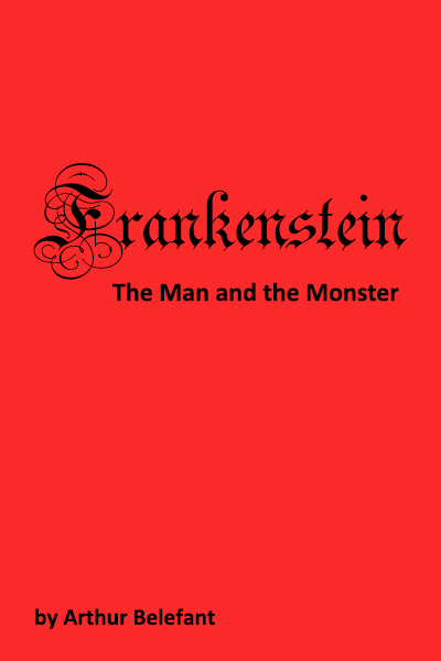 book cover for Frankenstein: The Man and the Monster